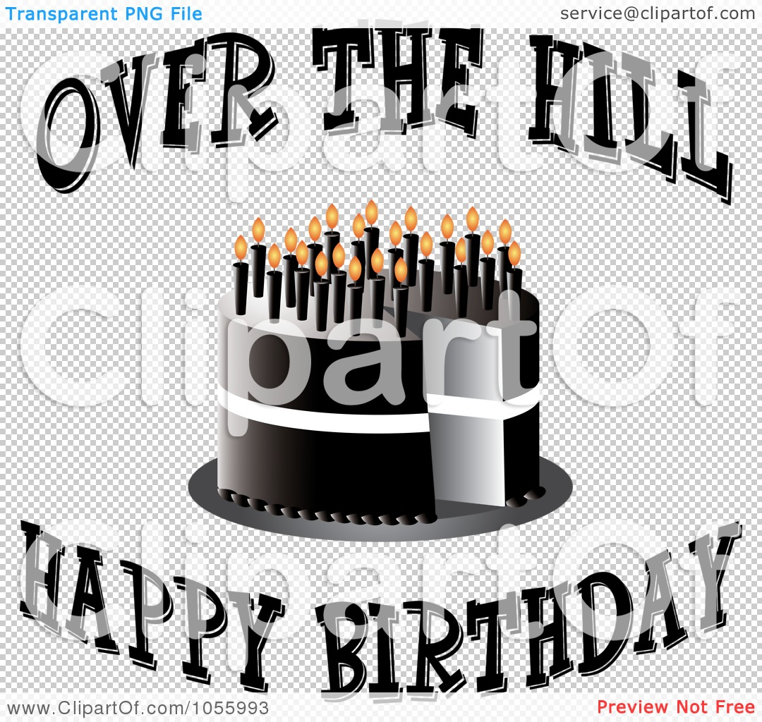Over the Hill Clip Art http://www.clipartof.com/portfolio/pamela/illustration/black-cake-with-candles-and-over-the-hill-happy-birthday-text-1055993.html